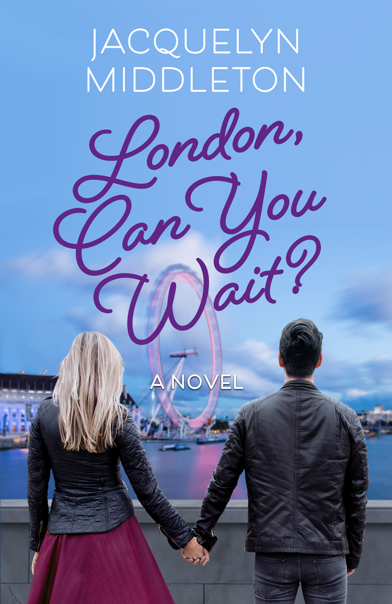 Jacquelyn Middleton's Novel ``London Can You Wait`` Available Now